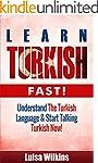 Turkish: Learn Turkish Fast! Understa...