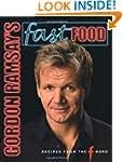 Gordon Ramsay's Fast Food: Recipes fr...
