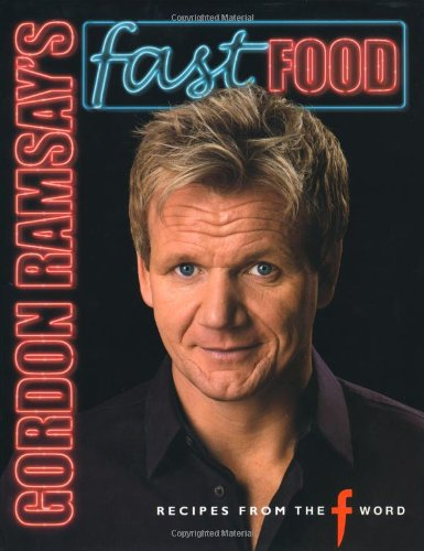 Gordon Ramsay's Fast Food: Recipes from