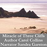 Miracle of Three Cliffs | Carol Collins