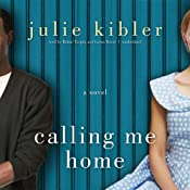 Calling Me Home: A Novel | [Julie Kibler]