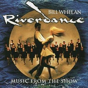 Riverdance: Music From The Show from Anuna Bill Whelan