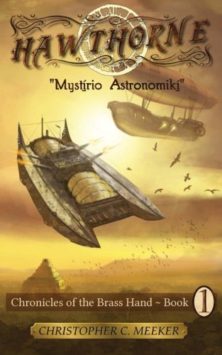 Hawthorne: Chronicles Of The Brass Hand - Mystirio Astronomiki: Mystirio Astronomiki (Volume 1)