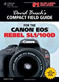 David Buschs Compact Field Guide for the Canon EOS Rebel SL1/100D (David Buschs Compact Field Guides)