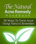 The Naturally Acne Remedy Handbook: 5...