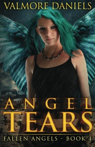 Angel Tears (Fallen Angels - Book 4) (Volume 4)