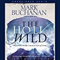 Holy Wild: Trusting in the Character of God Audiobook by Mark Buchanan Narrated by Lloyd James