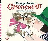 """Afficher """"Ne m'appelez plus Chouchou !"""""""