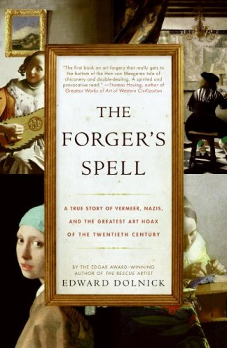 Image for The Forger's Spell: A True Story of Vermeer, Nazis, and the Greatest Art Hoax of the Twentieth Century