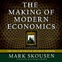 The Making of Modern Economics: The Lives and Ideas of the Great Thinkers, Second Edition (       UNABRIDGED) by Mark Skousen Narrated by William Hughes