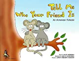 Tell me who your friend is: An Armenian folktale