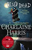 Club Dead (Sookie Stackhouse / Southern Vampire Series #3)