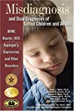 img - for Misdiagnosis and Dual Diagnoses of Gifted Children and Adults: ADHD, Bipolar, Ocd, Asperger's, Depression, and Other Disorders by Webb, James T., Amend, Edward R., Webb, Nadia E., Goerss, Je published by Great Potential Press (2005) book / textbook / text book