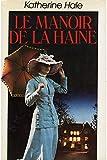 Le manoir de la haine / 1983 / Hale, Katherine