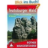 Teutoburger Wald mit Egge- und Wiehengebirge. 50 Touren: Mit Eggegebirge und Wiehengebirge. 50 ausgewählte Wanderungen...