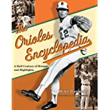 The Orioles Encyclopedia: A Half Century of History and Highlights ~ Mike Gesker