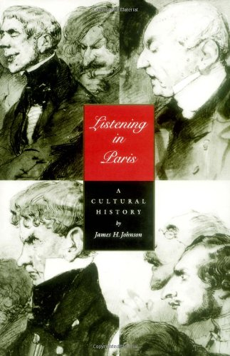 Listening In Paris: A Cultural History (Studies On The History Of Society And Culture) front-876702