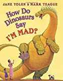 img - for How Do Dinosaurs Say I'm Mad! book / textbook / text book