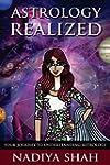 Astrology Realized: Your Journey to U...