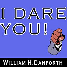 I Dare You! (       UNABRIDGED) by William H. Danforth Narrated by Jason McCoy