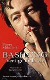 echange, troc Pierre Mikaïloff - Alain Bashung : Vertige de la vie