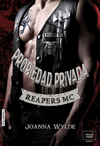 Joanna Wylde - Propiedad privada (Reapers MC nº 1) (Spanish Edition)
