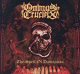 Spell of Damnation by Ominous Crucifix (2012-02-14)