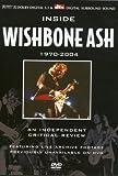 Inside Wishbone Ash: A Critical Review 1970-2004