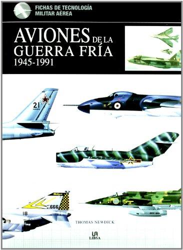 Aviones de la Guerra Fría 1945-1991 (Fichas de Tecnología Militar)