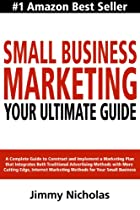 Small Business Marketing - Your Ultimate Guide
