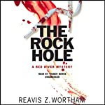 The Rock Hole: A Red River Mystery (       UNABRIDGED) by Reavis Z. Wortham Narrated by Traber Burns