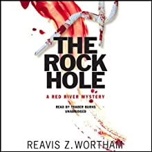 The Rock Hole: A Red River Mystery Audiobook by Reavis Z. Wortham Narrated by Traber Burns