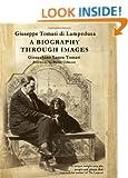 Giuseppe Tomasi Di Lampedusa: A Biography Through Images