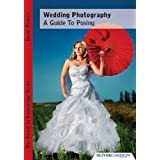 Wedding Photography - A Guide to Posingby David Pearce