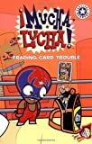 Mucha Lucha!: Trading Card Trouble (0060548681) by Egan, Kate