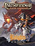 Pathfinder Player Companion: Knights of the Inner Sea (1601254601) by Kenson, Steve