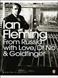 From Russia with Love, Dr No and Goldfinger (Omnibus Edition) (Penguin Modern Classics) Ian Fleming