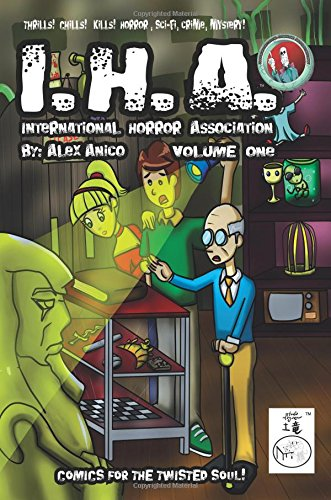 International Horror Association Volume One (Volume 1) [Anico, Alex M.] (Tapa Blanda)