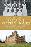 Private Life in Britain's Stately Homes (Brief Histories)