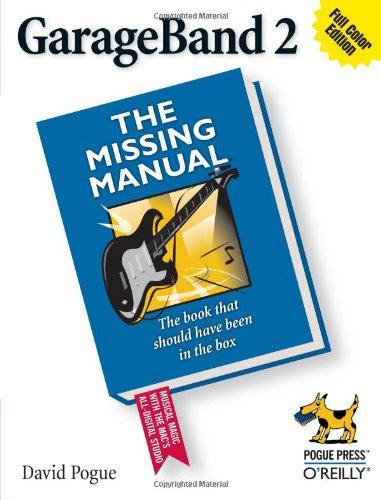 Garageband 2: The Missing Manual