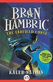 The Farfield Curse (Bran Hambric Book 1)