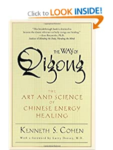 The Way of Qigong: The Art and Science of Chinese Energy Healing [Paperback] — by Ken Cohen