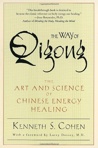 The Way of Qigong: The Art and Science of Chinese Energy...
