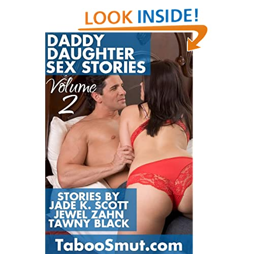 Daddy Daughter Sex Stories: Volume 2 (Taboo Smut)