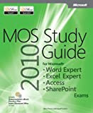 img - for By Geoff Evelyn MOS 2010 Study Guide for Microsoft Word Expert, Excel Expert, Access, and SharePoint Exams (MOS Stud (1st Edition) book / textbook / text book
