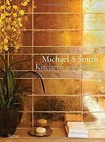 Michael S. Smith: Kitchens & Bathrooms