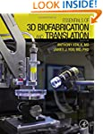 Essentials of 3D Biofabrication and T...