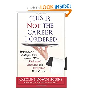 This Is Not The Career I Ordered: Empowering Strategies from Women Who Recharged, Reignited, and Reinvented Their Careers read online