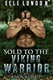 Sold To The Viking Warrior: Knocked Up: Medieval Historical Romance