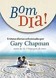 Bom dia - Leituras diárias selecionadas por Gary Chapman